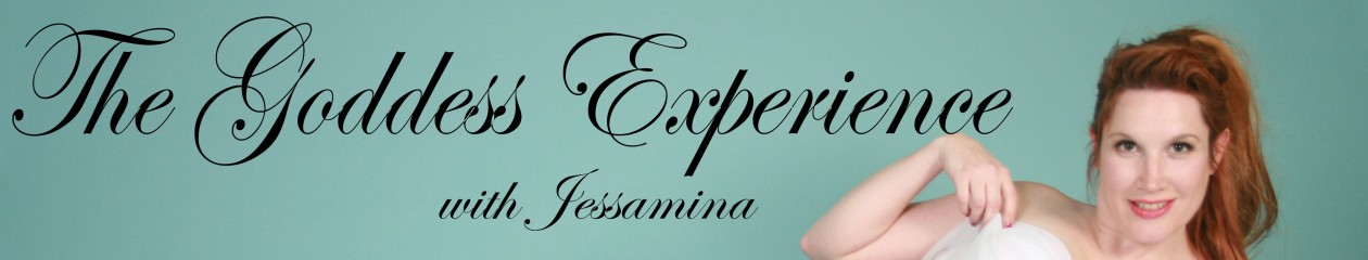 The Goddess Experience with Jessamina